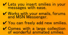 Lets you insert smileys in your MSN messages